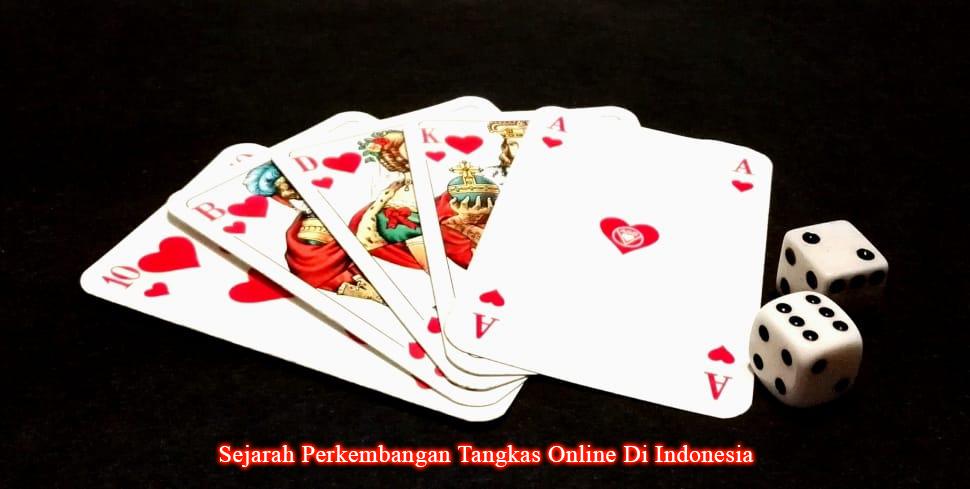 Sejarah Perkembangan Tangkas Online Di Indonesia