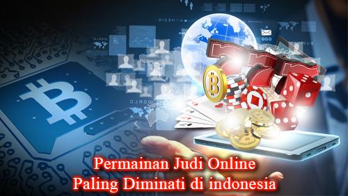 permainan judi online paling Diminati di di indonesia
